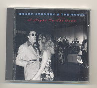 Bruce Hornsby & The Range , A night on the town. BMG music 1990